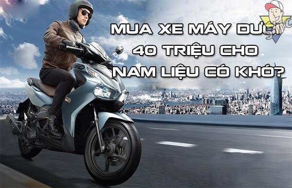 xe máy dưới 40 triệu cho nam