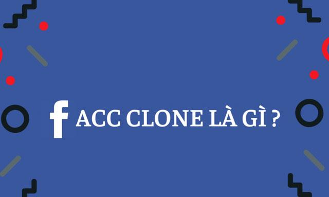 clone còn được sử dụng khi tạo tài khoản facebook
